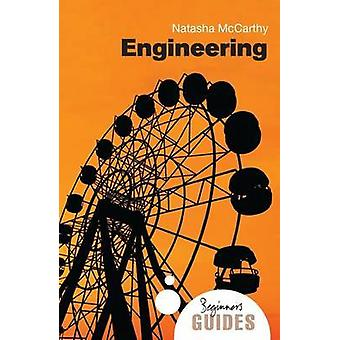 Engineering A Beginner's Guide Beginner's Guides