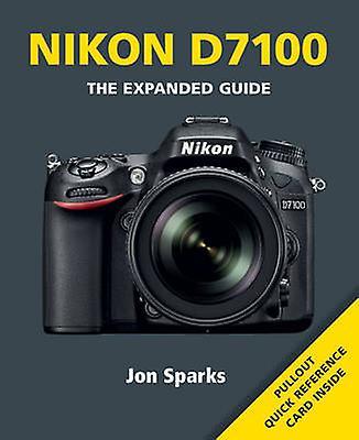 Nikon D7100 9781781450543 by Jon Sparks