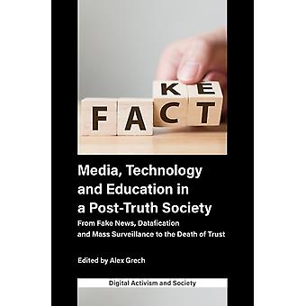 Media Technology and Education in a PostTruth Society by Edited by Alex Grech
