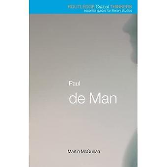 Routledge Critical Thinkers : Paul De Man (Routledge Critical Thinkers)