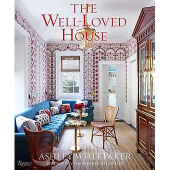 The WellLoved House by Ashley WhittakerChristopher Spitzmiller