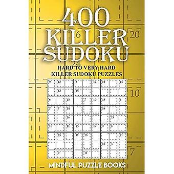 400 Killer Sudoku: Hard to Very Hard Killer Sudoku Puzzles (Sudoku Killer)