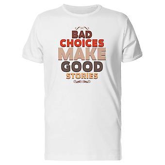 悪い選択、良い物語を作る t シャツ メンズ-シャッターによる画像
