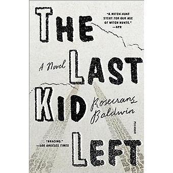 The Last Kid Left by Rosecrans Baldwin - 9781250181664 Book