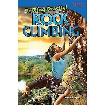 Zwaartekracht tarten! Rock Climbing door Christine Dugan - 9781433348303 boek