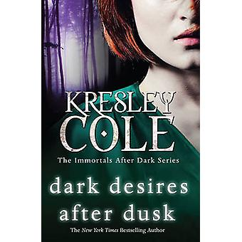 Dark Desires After Dusk by Kresley Cole - 9781849834162 Book
