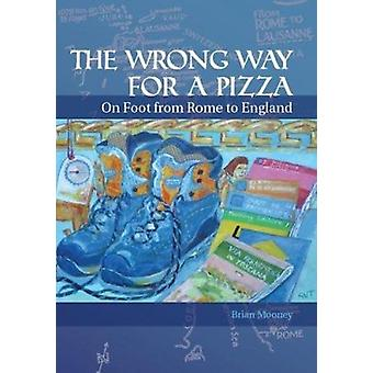 The Wrong Way for a Pizza by Brian Mooney - 9781854188168 Book
