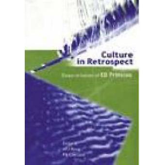 Culture in Retrospect - Essays in Honour of E D Prinsloo by A. P. J. R