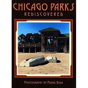 Parques de Chicago redescubierto por Frank Dina - Jeff Huebner - Frank Dina