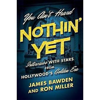 U is niet gehoord Nothin ' nog -Interviews met sterren van Hollywood's G