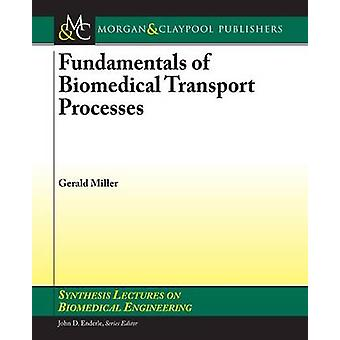 Fundamentals of Biomedical Transport Processes by Gerald Miller - Joh