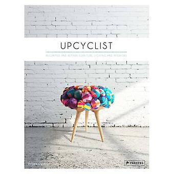 Upcyclist - meubles récupérés et recomposé - éclairage et des intérieurs de