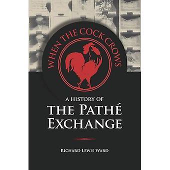 Quand le chant du coq - une histoire de la Pathe échanger par Richard Lewis