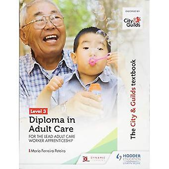 Die Stadt & Gilden Lehrbuch Stufe 3 Diplom in Adult Care für den Lead Erwachsenen Pflege Worker Ausbildung