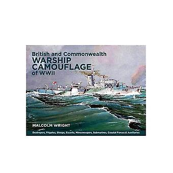 British and Commonwealth Warship Camouflage of WW II: Destroyers, Frigates, Sloops, Escorts, Minesweepers, Submarines...