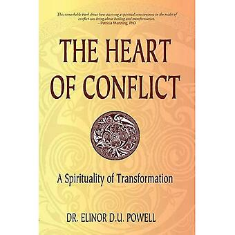 The Heart of Conflict: A Spirituality of Transformation