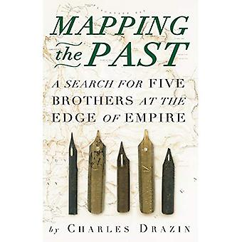 Mapping the Past: A Search� for Five Brothers at the Edge of Empire