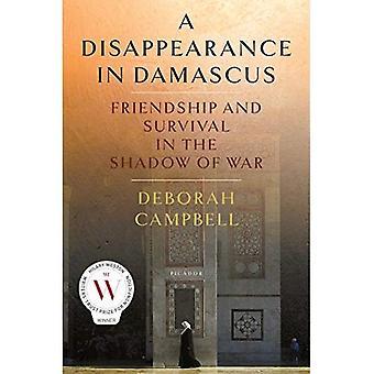 Een verdwijning in Damascus: vriendschap en overleven in de schaduw van de oorlog