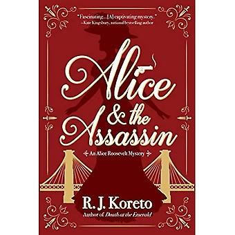 Alice and the Assassin: An� Alice Roosevelt Mystery