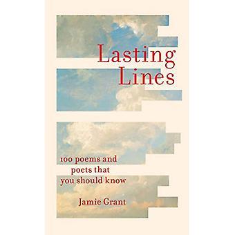 Varaktig linjer: 100 dikter och poeter som du bör veta