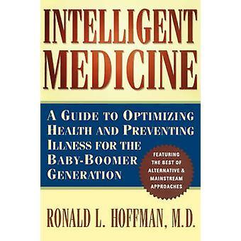 Intelligent Medicine by Hoffman & Ronald L.