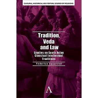 ヴェーダの伝統と Squarcini & コメントフェデリコによって古典的な南アジアの知的伝統の法学