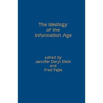 The Ideology of the Information Age by Fejes & Fred