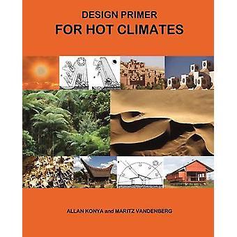 Design Primer for Hot Climates by Konya & Allan