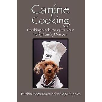 Honds koken koken Made Easy voor uw harige gezinslid door Megoulas & Patricia