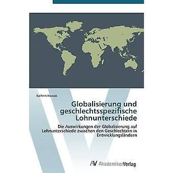 Globalisierung und geschlechtsspezifische Lohnunterschiede mennessä Nowak Kathrin