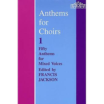 Anthems for Choirs 1 - Vocal Score by Francis Jackson - 9780193532144