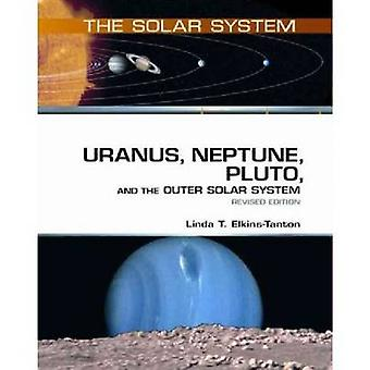 Uranus - Neptune - Pluto - and the Outer Solar System by Linda T Elki