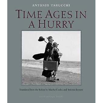Time Ages in a Hurry by Martha Cooley - Antonio Tabucchi - Antonio Ro
