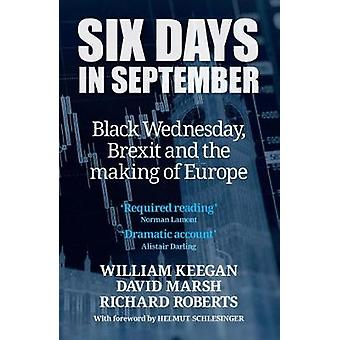 Six Days in September - Black Wednesday - Brexit and the making of Eur