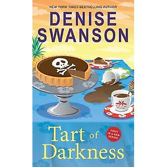 Tart of Darkness by Denise Swanson - 9781492648383 Book
