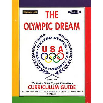 The Olympic Dream - Primary - Grades K-2 - Primary by United States Olym