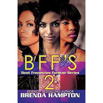 Bff's 2 - Best Frenemies Forever Series - 2 by Brenda Hampton - 9781622