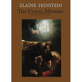 The Clinic - Memory - New and Selected Poems by Elaine Feinstein - 978