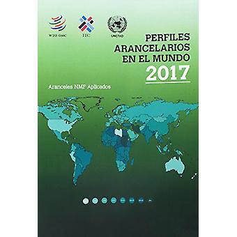 Perfiles Arancelarios En El Mundo 2017 by Organization - 978928704167