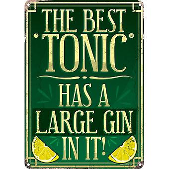 Grindstore The Best Tonic Has A Large Gin In It Tin Sign