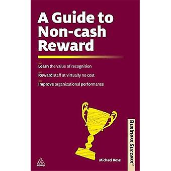 A Guide to NonCash Reward by Rose & Michael