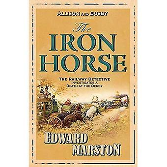 The Iron Horse (Detective Inspector Robert Colbeck) (Inspector Robert Colbeck)