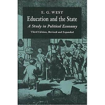 Education and the State - A Study in Political Economy by Edwin G. Wes