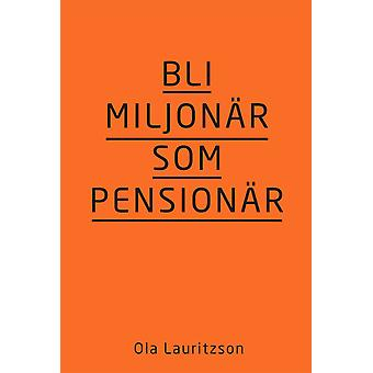 Become a millionaire as a pensioner 9789177835448