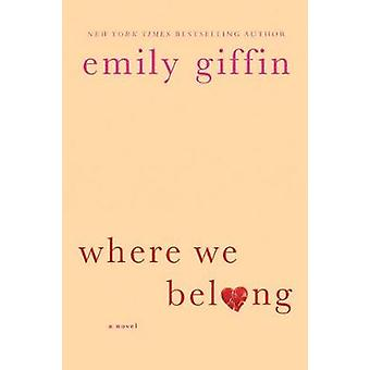 Where We Belong by Emily Giffin - 9780312554187 Book