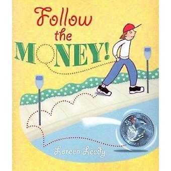 Follow the Money! by Loreen Leedy - 9780823417940 Book