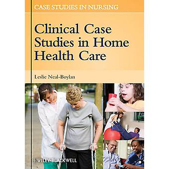 Clinical Case Studies in Home Health Care by Leslie Neal-Boylan - 978