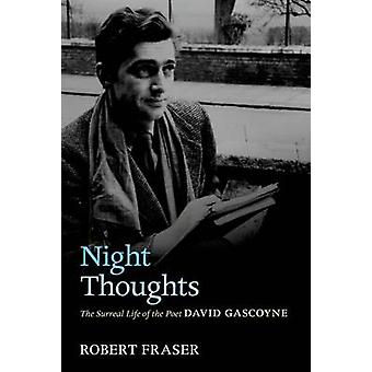 Night Thoughts by Fraser & Robert Professor of English & the Open University
