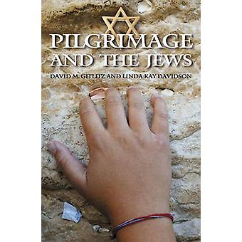 Pilgrimage and the Jews by Gitlitz & David M.