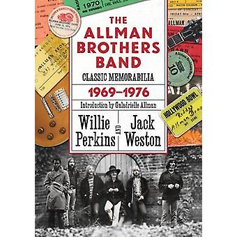 Allman Brothers Band Classic Memorabilia 19691976 by Willie Perkins